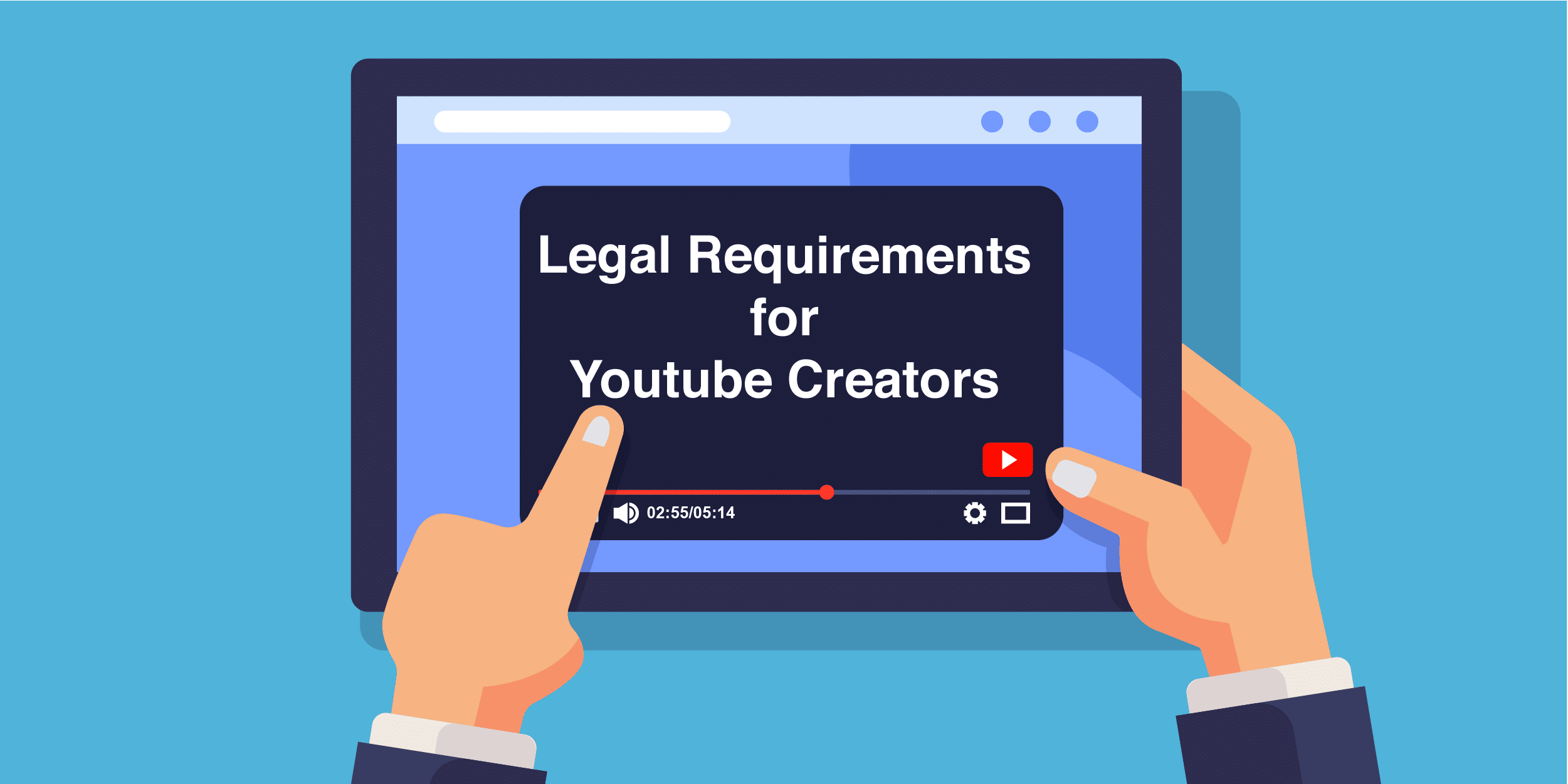 Legal Requirements for YouTube Creators