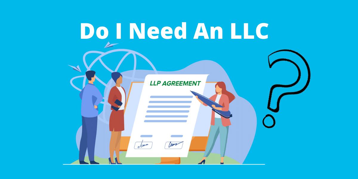 Do I need An LLC